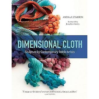 Dimensional Cloth - Sculpture by Contemporary Textile Artists by Dimen