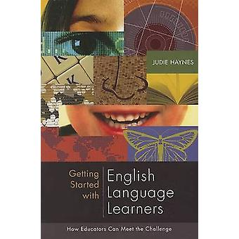 Getting Started with English Language Learners - How Educators Can Mee