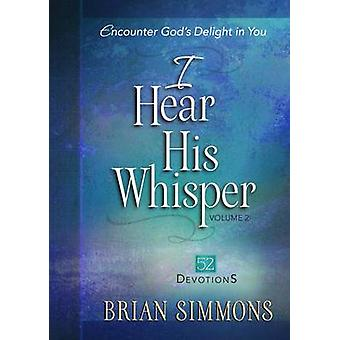 Encounter God's Delight in You - 52 Devotions by Dr. Brian Simmons -