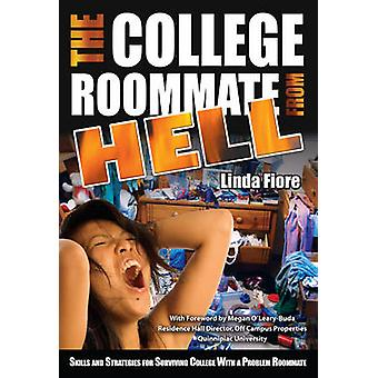 College Roommate from Hell - Skills & Strategies for Surviving College