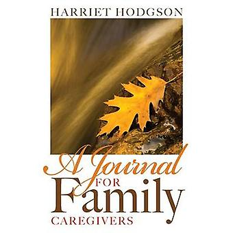 A Journal for Family Caregivers - A Place for Thoughts - Plans and Dre