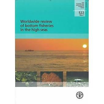 Worldwide Review of Bottom Fisheries in the High Seas by Food and Agr