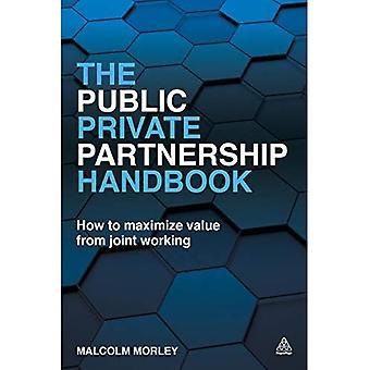 Het publiek-privaat partnerschap handboek: Hoe het maximaliseren van de waarde van de gezamenlijke werken