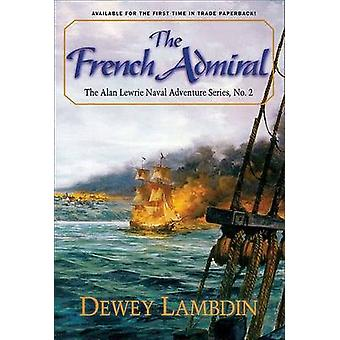 The French Admiral by Dewey Lambdin - 9781590130216 Book