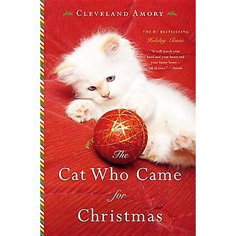 The Cat Who Came for Christmas by Cleveland Amory - 9780316242684 Book