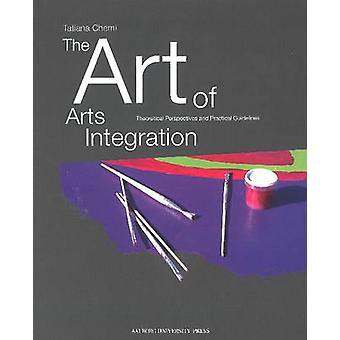 Art of Arts Integration - Theoretical Perspectives & Practical Guideli