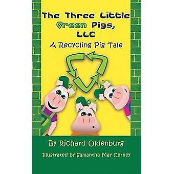De drie kleine groene varkens LLC A recycling Pig Tale door Oldenburg & Richard