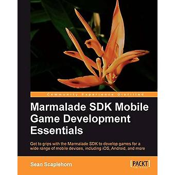 Learning Mobile Game Development with Marmalade by Scaplehorn & Sean