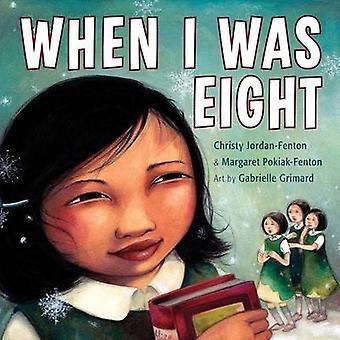 When I Was Eight by Christy Jordan-Fenton - Margaret Pokiak-Fenton -