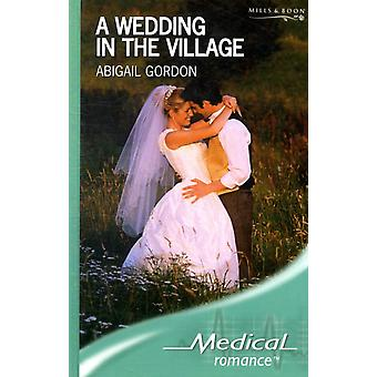 Wedding In The Village by Abigail Gordon