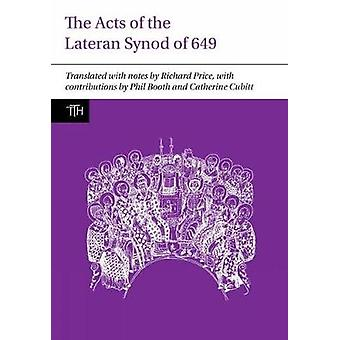 Acts of the Lateran Synod of 649 by Richard Price
