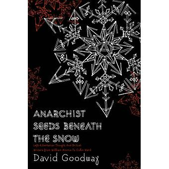 Anarchist Seeds Beneath The Snow - Left-Libertarian Thought and Britis