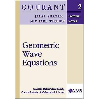 Geometric Wave Equations by Jalal Shatah - Michael Struwe - 978082182
