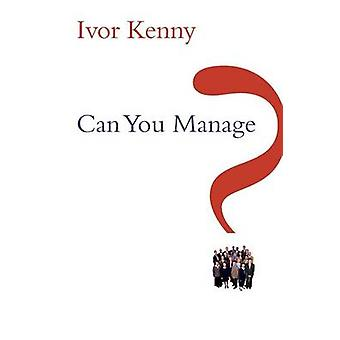 Can You Manage 2e by Kenny & Ivor