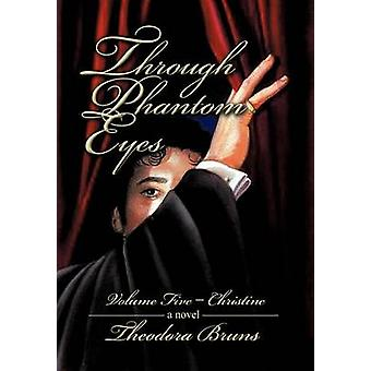 Through Phantom Eyes door Theodora Bruns