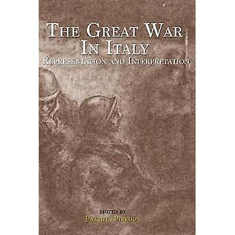 The Great War in Italy Representation and Interpretation by Piredda & Patrizia