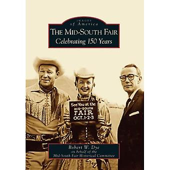 The Mid-South Fair: Celebrating 150 Years, Tennessee (Images of America Series)