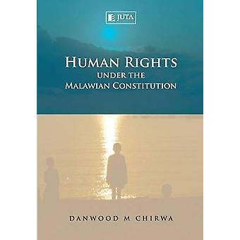 Human Rights Under the Malawian Constitution by Chirwa & Danwood Mzikenge