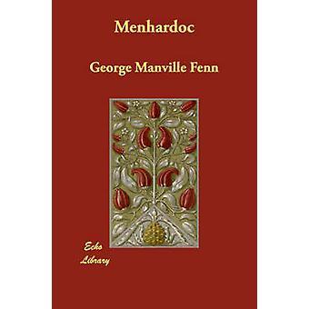 Menhardoc by Fenn & George Manville
