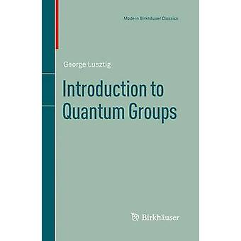 Introduction to Quantum Groups by Lusztig & George