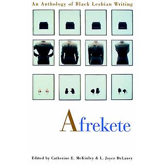Afrekete An Anthology of Black Lesbian Writing by McKinley & Catherine E.