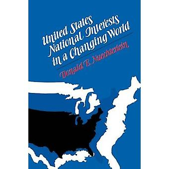 United States National Interests in a Changing World door Nuechterlein & Donald E.