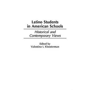Latino Students in American Schools Historical and Contemporary Views by Kloosterman & Valentina