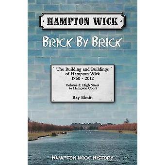 Hampton Wick Brick by Brick Volume 3 by Elmitt & Ray
