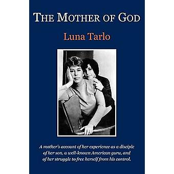 The Mother of God by Tarlo & Luna