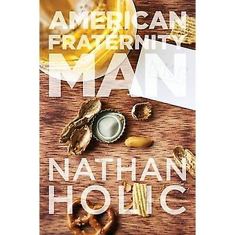 American Fraternity Man by Holic & Nathan