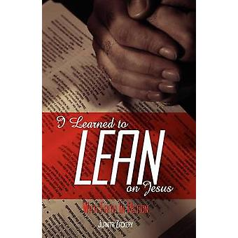 I Learned to Lean on Jesus with Faith in Action by Zackery & Juanita Collier