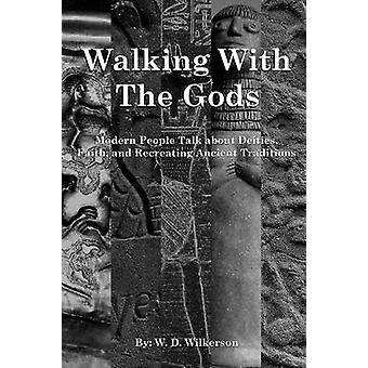 Walking with the Gods by Wilkerson & W. D.