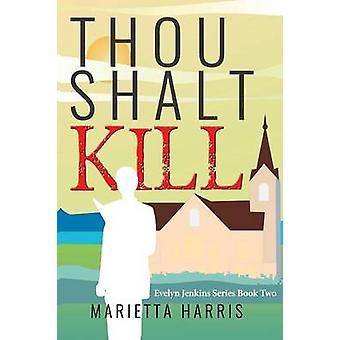 THOU SHALT KILL by Harris & Marietta