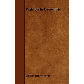 Fashion In Deformity by Flower & William Henry