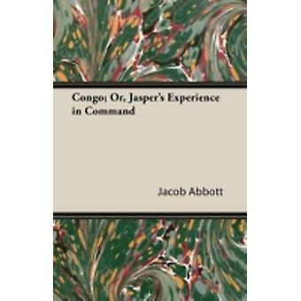 Congo Or Jaspers Experience in Command by Abbott & Jacob