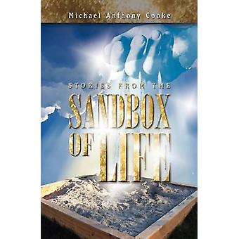 Stories from the Sand Box of Life by Cooke & Michael Anthony