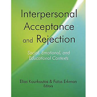 Interpersonal Acceptance and Rejection Social Emotional and Educational Contexts by Kourkoutas & Elias