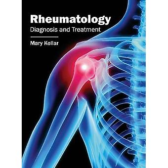 Rheumatology Diagnosis and Treatment by Kellar & Mary