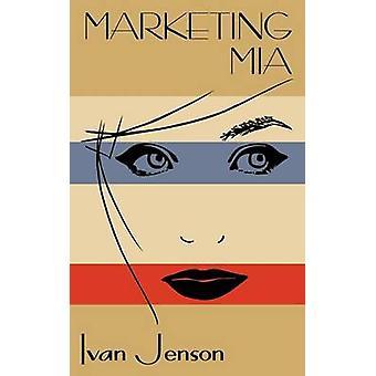 Marketing Mia by Jenson & Ivan