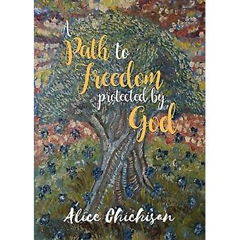 A Path to Freedom Protected by God by Chichisan & Alice