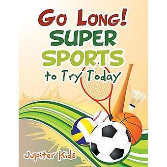 Go Long Super Sports to Try Today by Jupiter Kids