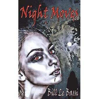 Night Moves What is the price for loving a vampire by Le Bassi & Bill