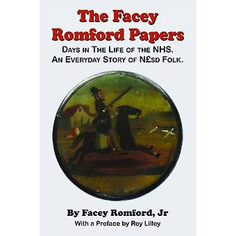 The Facey Romford Papers Days in the Life of the Nhs. an Everyday Story of Nhgbpsd Folk by Romford Jr. & Facey