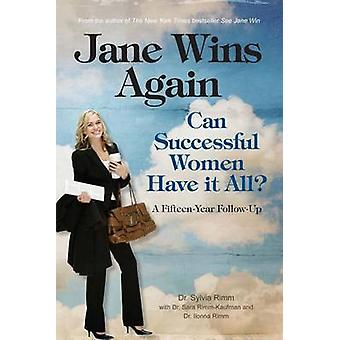 Jane Wins Again Can Successful Women Have It All a FifteenYear FollowUp by Rimm & Sylvia