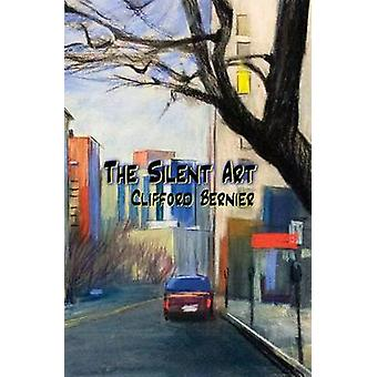 The Silent Art by Bernier & Clifford