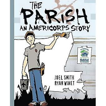 The Parish An AmeriCorps Story by Smith & Joel
