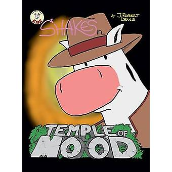 Temple Of Mood A Shakes the Cow Adventure by Deans & J. Robert