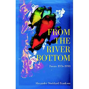 From the River Bottom by Frankson & Alexander & S