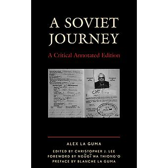 A Soviet Journey A Critical Annotated Edition by LA GUMA