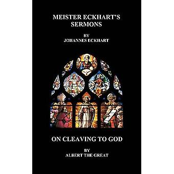 Meister Eckharts Sermons and on Cleaving to God Hardback by Eckhart & Johannes